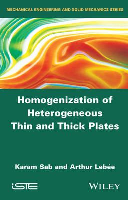 Homogenization of Heterogeneous Thin and Thick Plates by Karam Sab