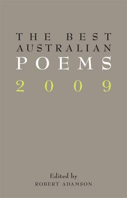 Best Australian Poems 2009 by Robert Adamson