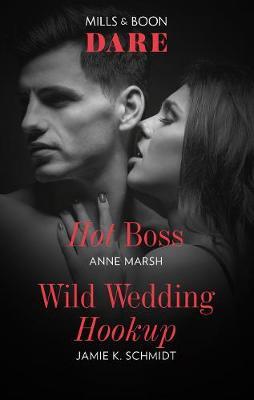 Hot Boss/Wild Wedding Hookup by Anne Marsh