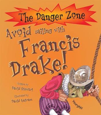 Avoid Sailing With Francis Drake! by David Stewart