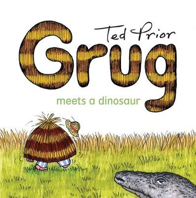 Grug meets a Dinosaur by Ted Prior