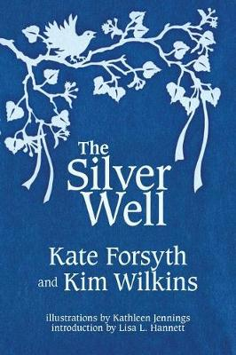 The Silver Well by Kate Forsyth