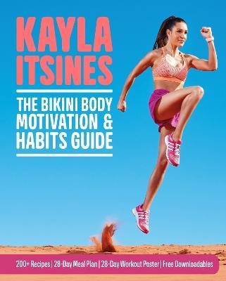Bikini Body Motivation & Habits Guide by Kayla Itsines