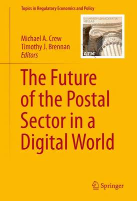 The Future of the Postal Sector in a Digital World by Timothy J. Brennan
