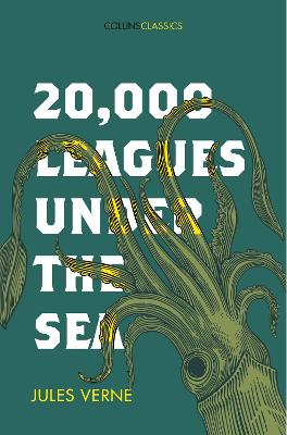 20,000 Leagues Under The Sea (Collins Classics) by Jules Verne