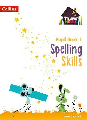 Spelling Skills Pupil Book 1 by Sarah Snashall