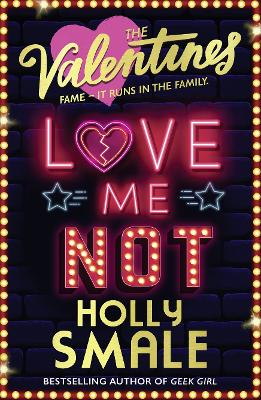 Love Me Not (The Valentines, Book 3) by Holly Smale