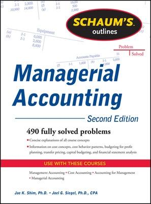 Schaum's Outline of Managerial Accounting by Dr. Jae K. Shim