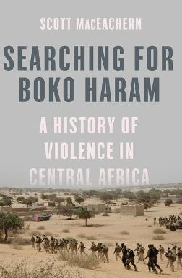 Searching for Boko Haram by Scott MacEachern