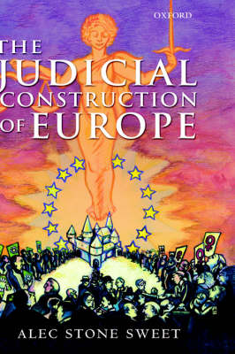 Judicial Construction of Europe by Alec Stone Sweet