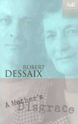 A A Mother's Disgrace by Robert Dessaix