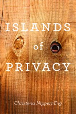 Islands of Privacy by Christena E. Nippert-Eng