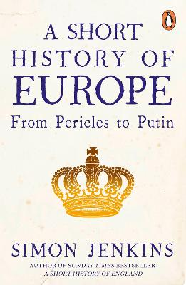 A Short History of Europe: From Pericles to Putin book