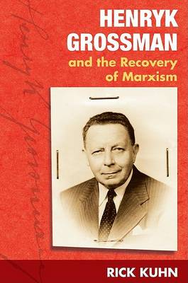 Henryk Grossman and the Recovery of Marxism book