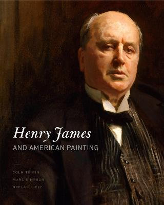 Henry James and American Painting by Declan Kiely
