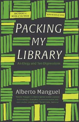 Packing My Library: An Elegy and Ten Digressions by Alberto Manguel