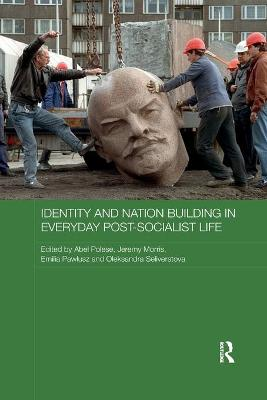 Identity and Nation Building in Everyday Post-Socialist Life book