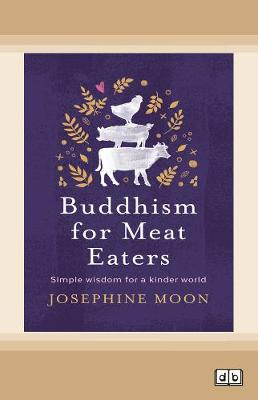 Buddhism for Meat Eaters by Josephine Moon