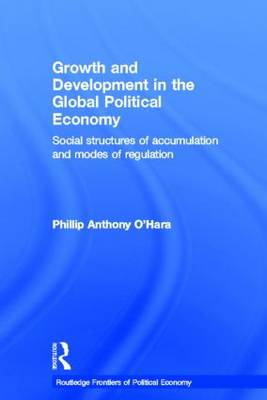 Growth and Development in the Global Political Economy by Phillip O'Hara