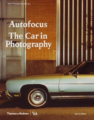 Autofocus: The Car in Photography by Marta Weiss