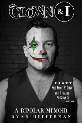 Clown & I by Ryan Heffernan