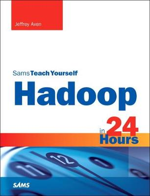Hadoop in 24 Hours, Sams Teach Yourself by Jeffrey Aven