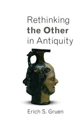 Rethinking the Other in Antiquity<br> by Erich S. Gruen