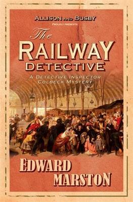 The Railway Detective by Edward Marston