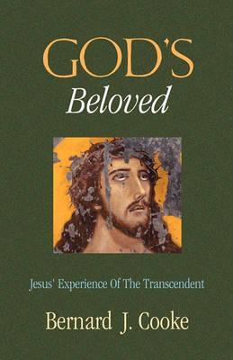 God's Beloved by Bernard J Cooke