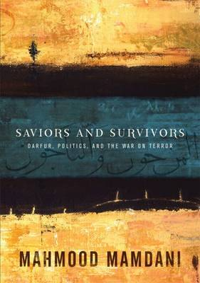 Saviours and Survivors by Mahmood Mamdani