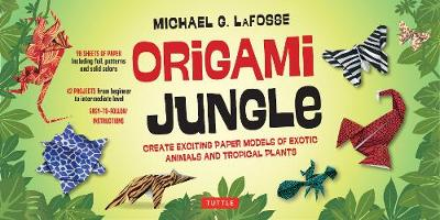 Origami Jungle Kit: Create Exciting Paper Models of Exotic Animals and Tropical Plants: Kit with 2 Origami Books, 42 Projects and 98 Origami Papers by Michael G. LaFosse