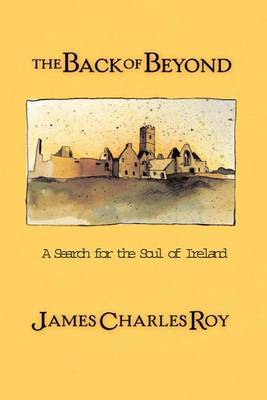 The Back Of Beyond by James Roy