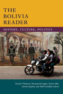 The Bolivia Reader by Sinclair Thomson
