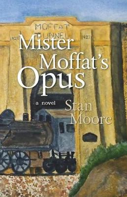 Mister Moffat's Opus by Stan Moore