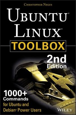 Ubuntu Linux Toolbox: 1000+ Commands for Power Users by Christopher Negus