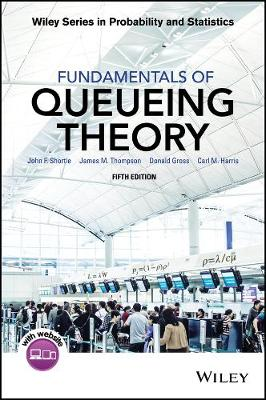 Fundamentals of Queueing Theory by John F. Shortle