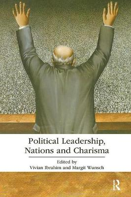 Political Leadership, Nations and Charisma book
