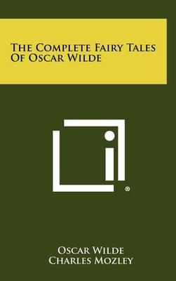 Complete Fairy Tales of Oscar Wilde by Oscar Wilde