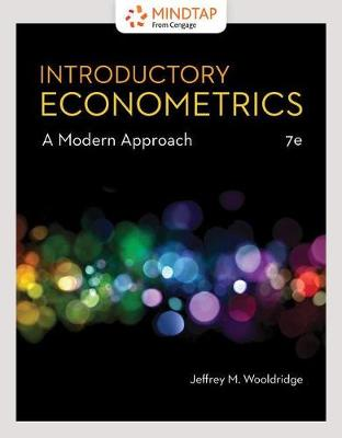 MindTap for Wooldridge's Introductory Econometrics: A Modern Approach, 1 term Printed Access Card by Jeffrey M Wooldridge