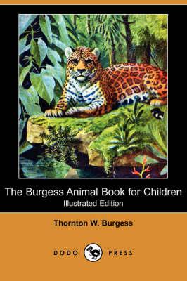 Burgess Animal Book for Children (Illustrated Edition) (Dodo Press) book