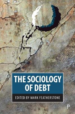 The Sociology of Debt by Mark Featherstone