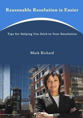 Reasonable Resolution Is Easier by Mark Richard