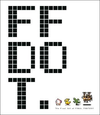 Ff Dot: The Pixel Art Of Final Fantasy by Square Enix