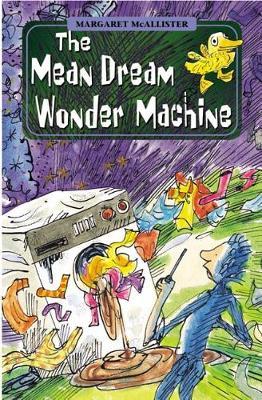 The Mean Dream Wonder Machine by Margaret McAllister