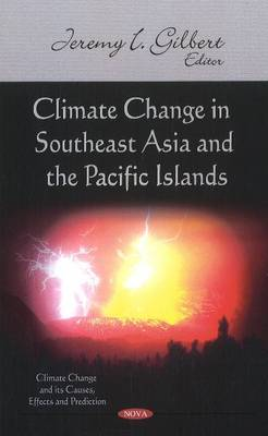 Climate Change in Southeast Asia & the Pacific Islands by Jeremy I. Gilbert