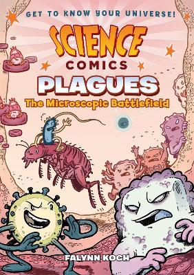 Science Comics: Plagues by Falynn Koch