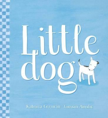 Littledog HB by Katrina Germein