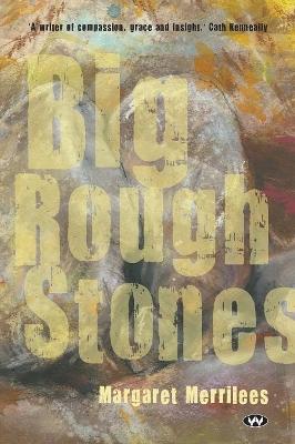 Big Rough Stones by Margaret Merrilees