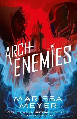 Archenemies: Renegades Book 2 by Marissa Meyer