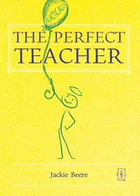 The Perfect Teacher by Jackie Beere